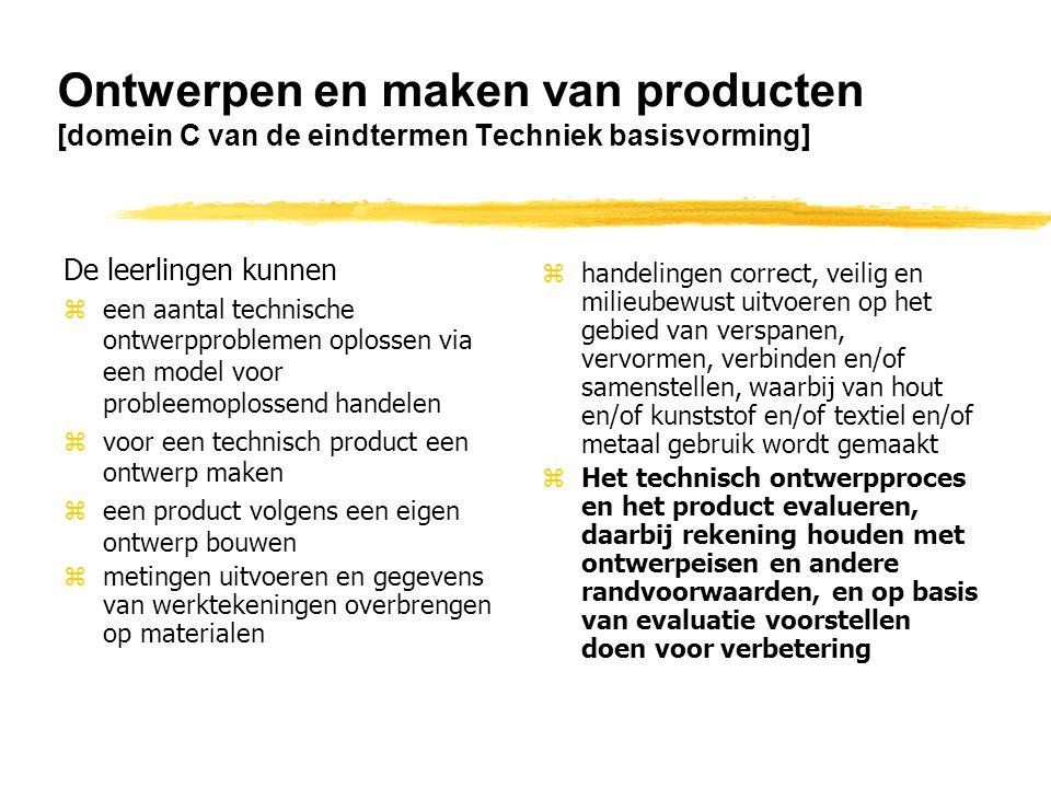 Ontwerpen en maken van producten [domein C van de eindtermen Techniek basisvorming]